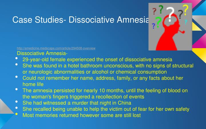 Case Studies- Dissociative Amnesia