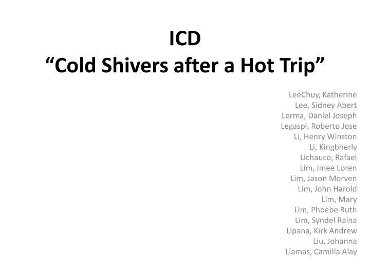 icd cold shivers after a hot trip n.