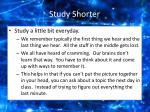 study shorter