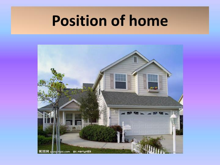 Position of home