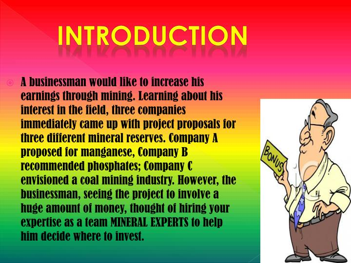 A businessman would like to increase his earnings through mining. Learning about his interest in the...