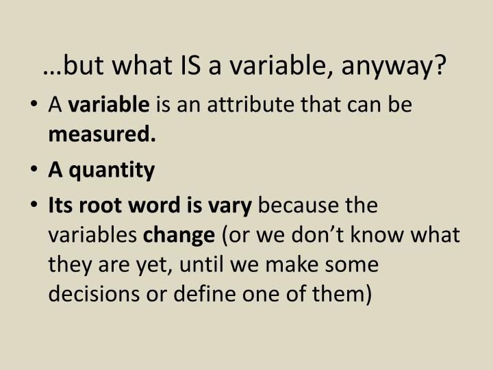 …but what IS a variable, anyway?