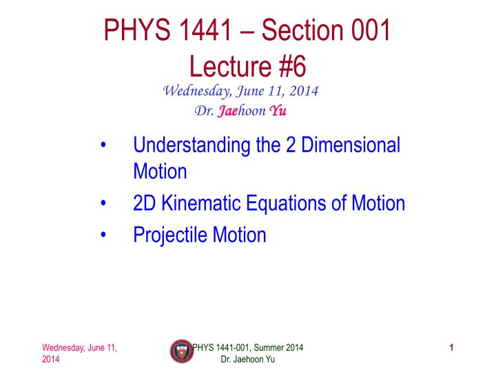 PPT - PHYS 1441 - Section 001 Lecture #6 PowerPoint ...