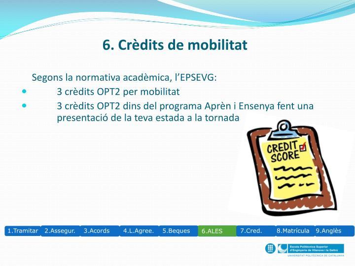 6. Crèdits de mobilitat