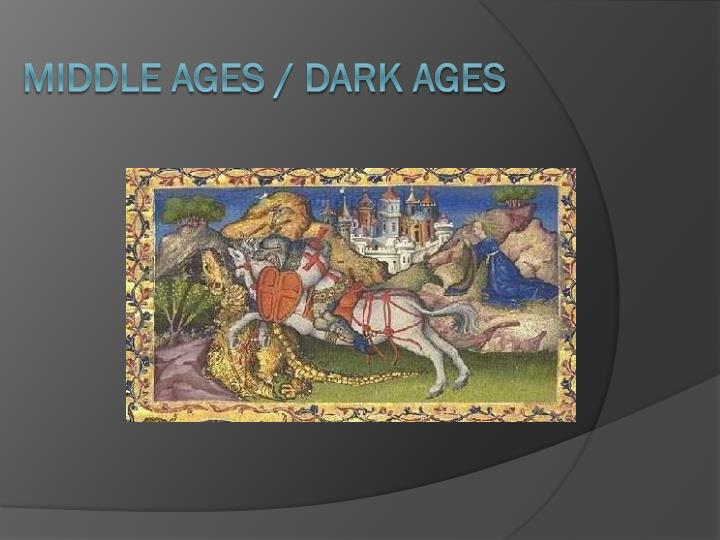 middle ages dark ages n.