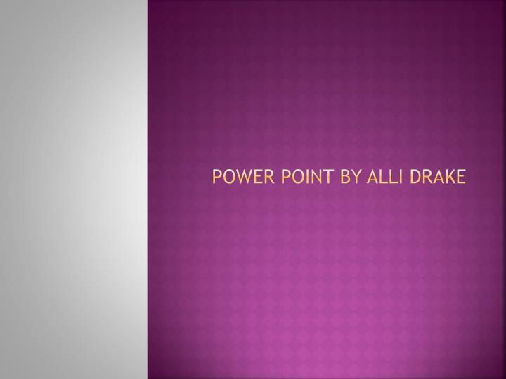 power point by alli drake n.