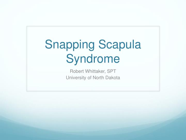 snapping scapula syndrome n.