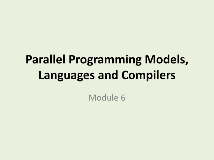 parallel programming models languages and compilers n.