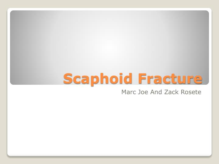 scaphoid fracture n.