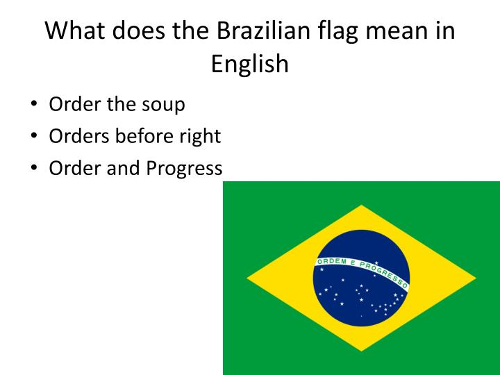 What does the Brazilian flag mean in English
