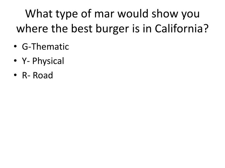What type of mar would show you where the best burger is in California?