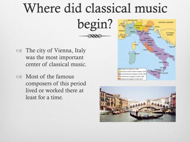 Where did classical music begin?