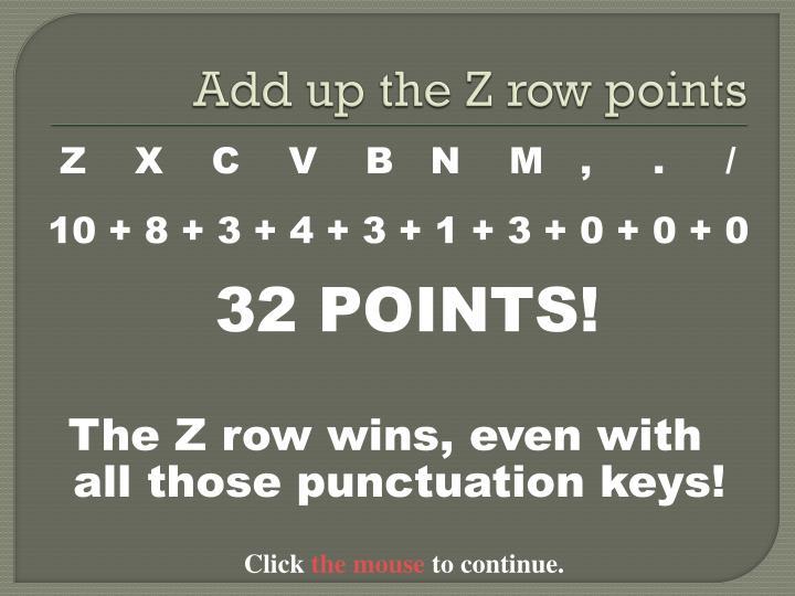 Add up the Z row points