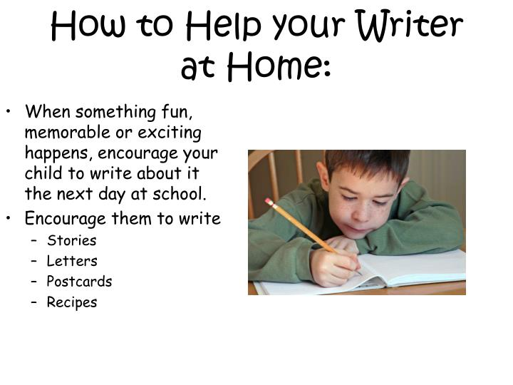 How to Help your Writer at Home: