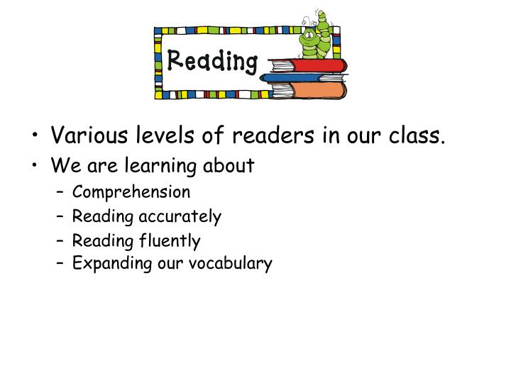 Various levels of readers in our class.