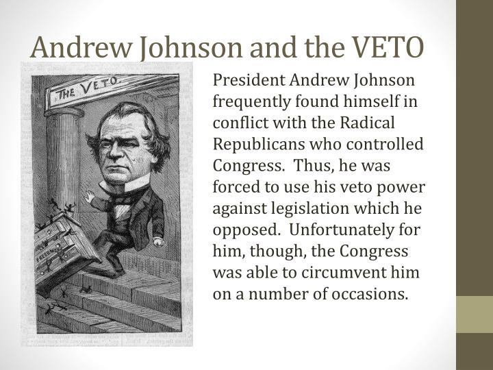 Andrew Johnson and the VETO