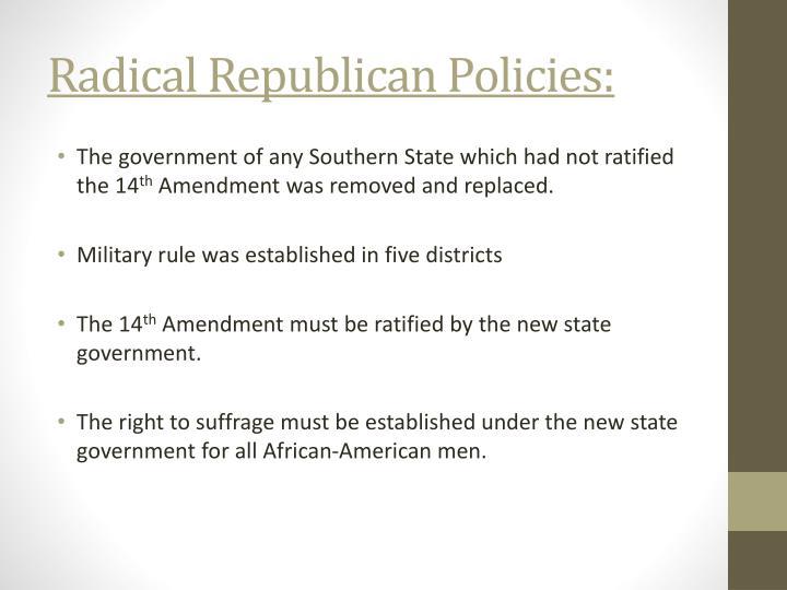 Radical Republican Policies: