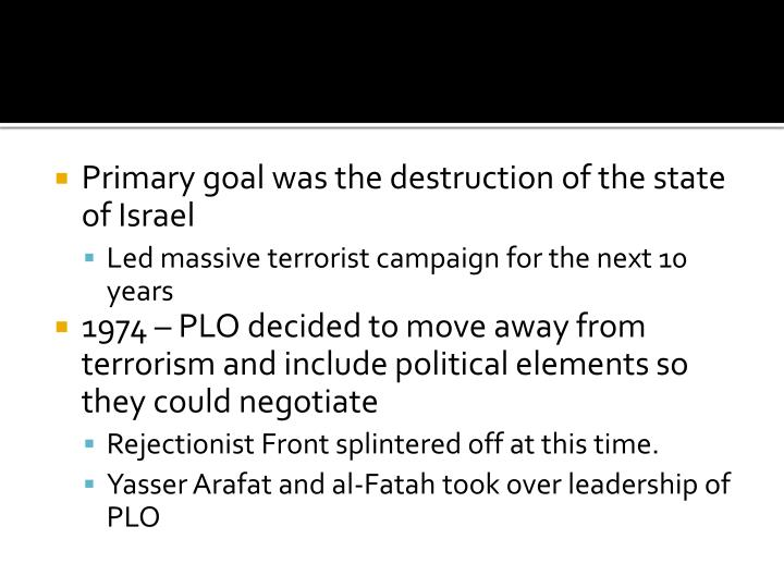 Primary goal was the destruction of the state of Israel