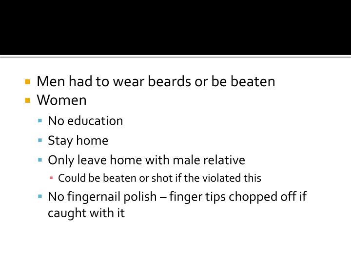 Men had to wear beards or be beaten