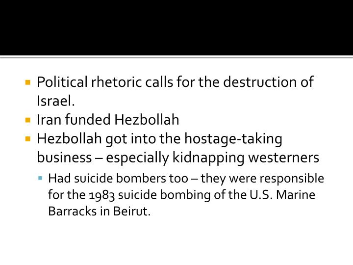 Political rhetoric calls for the destruction of Israel.