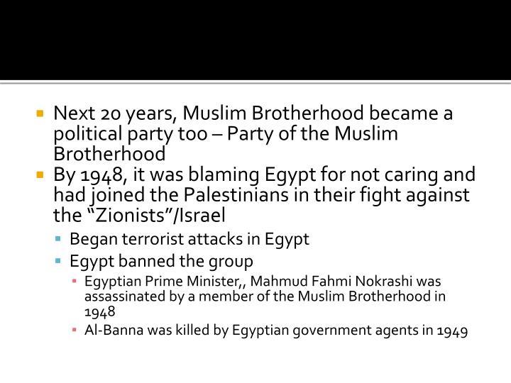 Next 20 years, Muslim Brotherhood became a political party too – Party of the Muslim Brotherhood