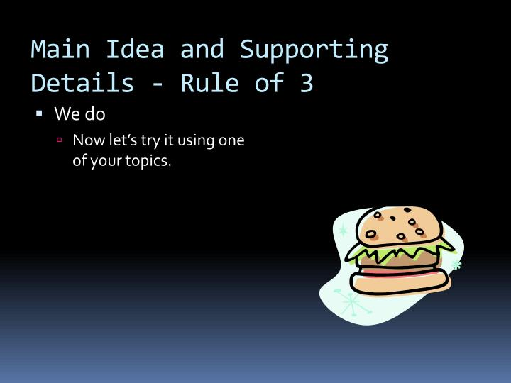 Main Idea and Supporting Details - Rule of 3