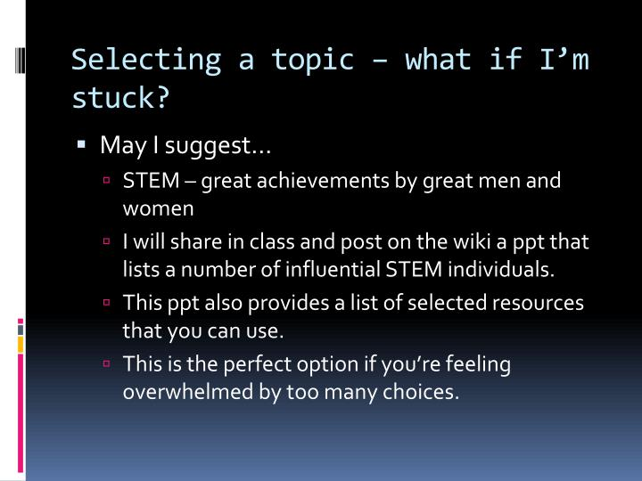 Selecting a topic – what if I'm stuck?