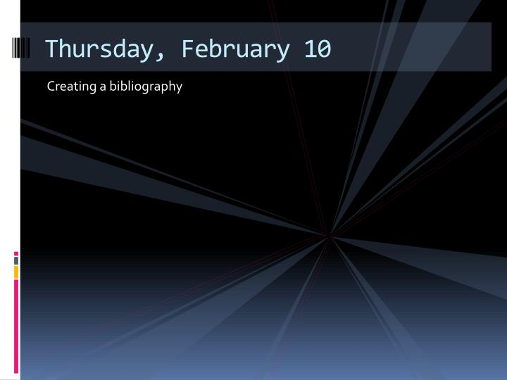 Thursday, February 10
