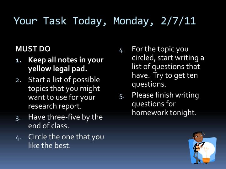 Your Task Today, Monday, 2/7/11