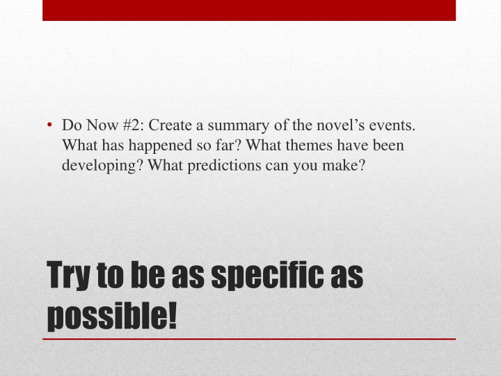 Do Now #2: Create a summary of the novel's events. What has happened so far? What themes have been developing? What predictions can you make?