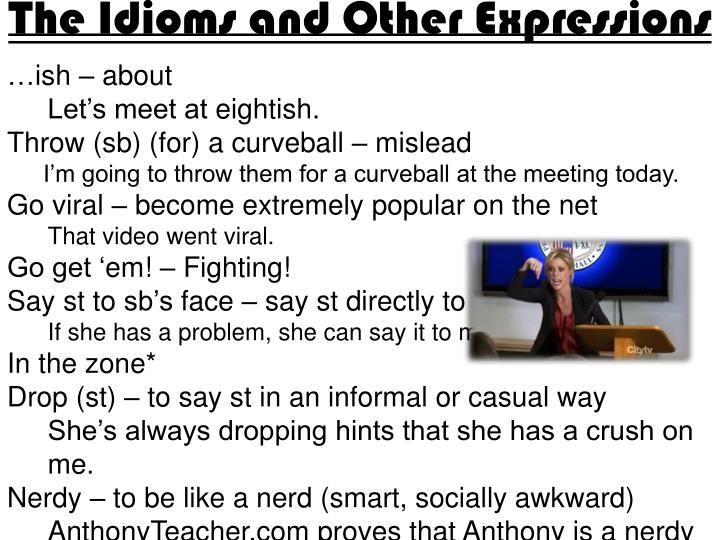 The Idioms and Other Expressions
