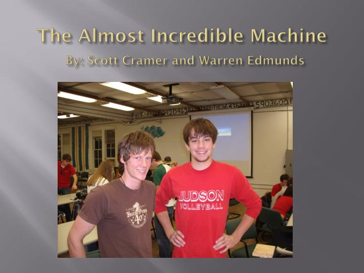 The almost incredible machine by scott cramer and warren edmunds