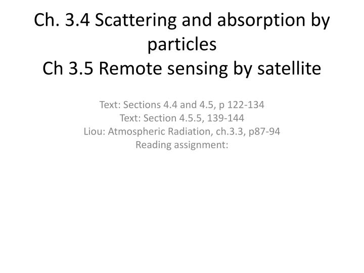 ch 3 4 scattering and absorption by particles ch 3 5 remote sensing by satellite n.