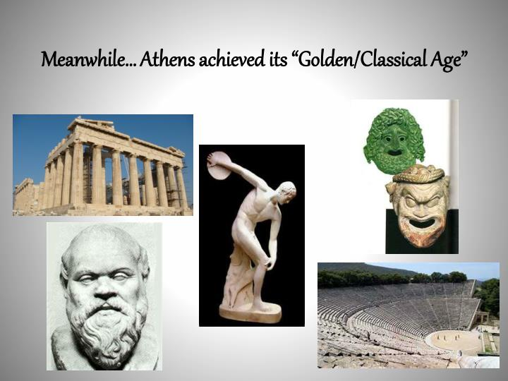 """Meanwhile… Athens achieved its """"Golden/Classical Age"""""""