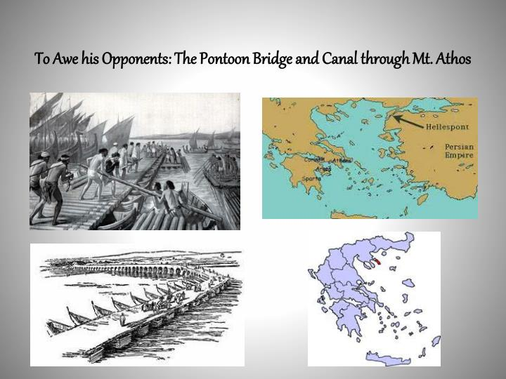 To Awe his Opponents: The Pontoon Bridge and Canal through Mt. Athos