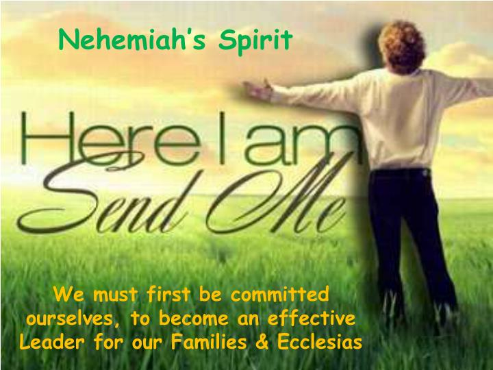 We must first be committed ourselves, to become an effective Leader for our Families & Ecclesias