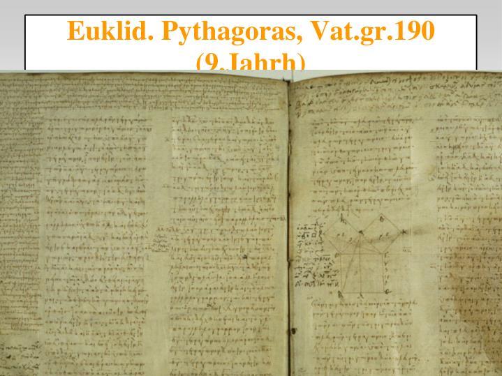 Euklid. Pythagoras, Vat.gr.190 (9.Jahrh)