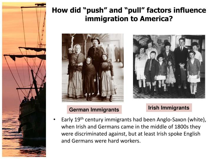 "How did ""push"" and ""pull"" factors influence  immigration to America?"