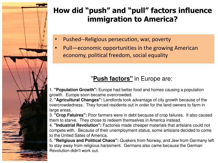 How did push and pull factors influence immigration to america2