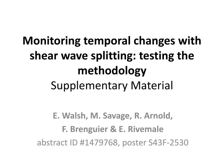 Monitoring temporal changes with shear wave splitting: testing the methodology