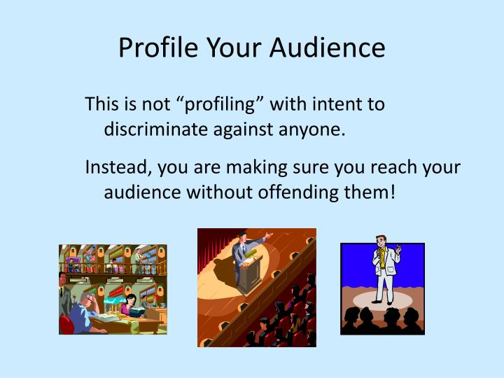Profile Your Audience