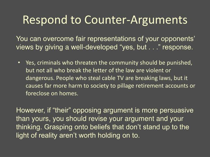 Respond to Counter-Arguments