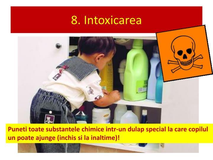 8. Intoxicarea