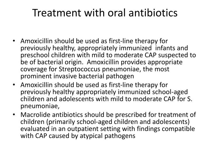 Treatment with oral antibiotics