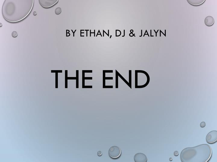 By Ethan, DJ & Jalyn