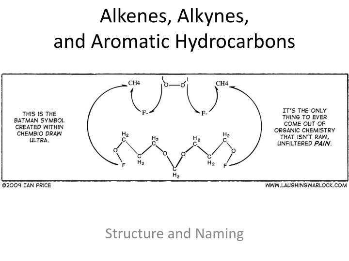 PPT - Alkenes, Alkynes, and Aromatic Hydrocarbons PowerPoint