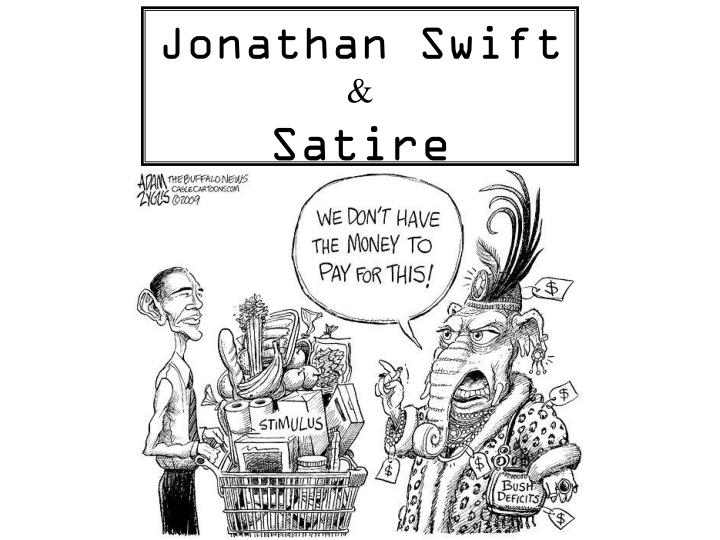 satirical essay jonathan swift Jonathan swift's a satirical elegy on the death of a late famous general was written in 1722 upon the death of the english general john churchill, the duke of.