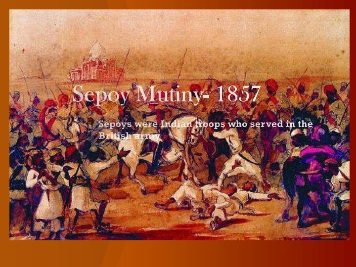 Sepoy Mutiny- 1857