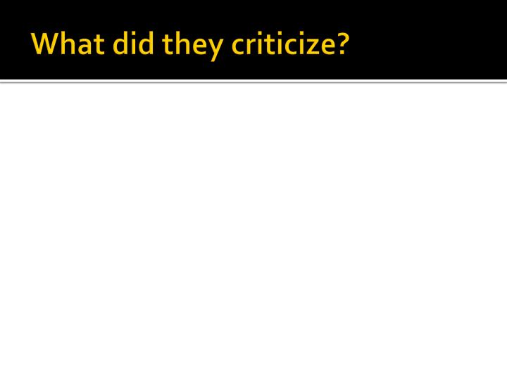 what did they criticize n.