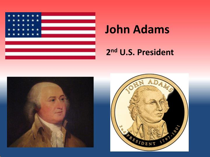 the life and political career of president john adams Both john adams and john quincy adams  he began his career at  the vote was decided in the house of representatives and john quincy adams was elected president.